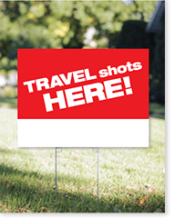 Travel Vaccines - Yard Sign