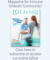 IG Living! magazine, the magazine for the immune globulin community
